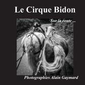 Le cirque Bidon - Sur la route