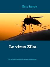 Le virus Zika - Une urgence mondiale de santé p...
