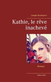 Kathie, le rêve inachevé
