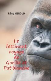 Le fascinant voyage de Gorille et Patblanche