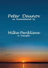 Peter Deunov as Remembered by Milka Periklieva - -a Disciple-
