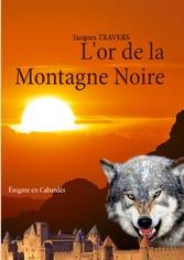 Lor de la Montagne Noire - Énigme en Cabardès