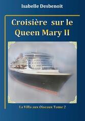Croisière sur le Queen Mary 2 - La villa aux oi...