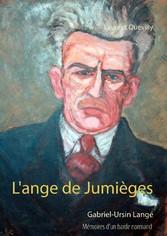 L'ange de Jumièges - Mémoires d'un ba...