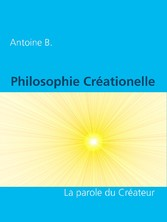 Philosophie Créationelle - La parole du Créateur