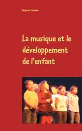 La musique et le développement de l'enfant...
