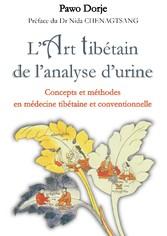 L'art tibétain de l'analyse d'urine - Concepts et méthodes en médecine tibétaine et conventionnelle
