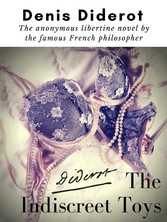 The Indiscreet Toys : The anonymous libertine n...