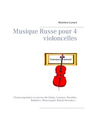 Musique Russe pour 4 violoncelles - Chants popu...