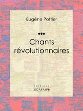 Chants révolutionnaires - Anthologie musicale