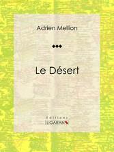 Le désert - Essai géographique