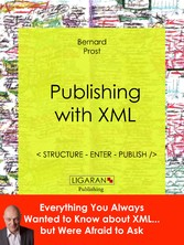 Publishing with XML - Structure, enter, publish