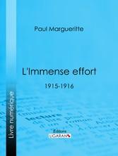 LImmense effort - 1915-1916