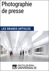 Photographie de presse - Les Grands Articles dU...