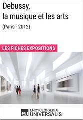 Debussy, la musique et les arts (Paris - 2012) ...