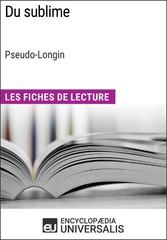 Du sublime de Longin (Les Fiches de Lecture dUniversalis) - (Les Fiches de Lecture dUniversalis)