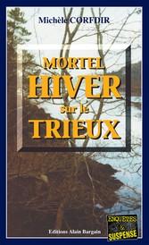 Mortel hiver sur le Trieux - Un thriller au dén...
