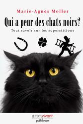 Qui a peur des chats noirs ? - La vérité sur le...