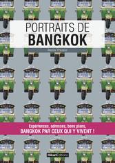 Portraits de Bangkok - Bangkok par ceux qui y v...