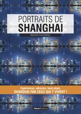 Portraits de Shanghai - Shangai par ceux qui y ...