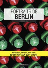 Portraits de Berlin - Berlin par ceux qui y viv...