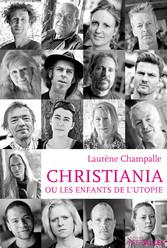 Christiana ou les enfants de lutopie - Reportag...