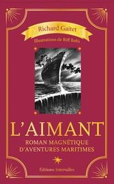 LAimant - Roman magnétique daventures maritimes