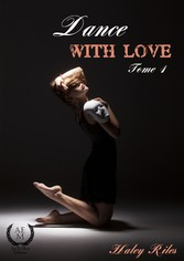 Dance with love - Tome 1