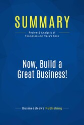 Summary: Now, Build a Great Business! - Review ...