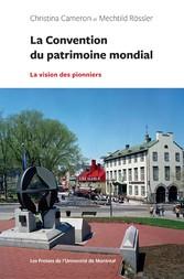 La Convention du patrimoine mondial - La vision...