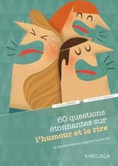 60 questions étonnantes sur lhumour et le rire ...