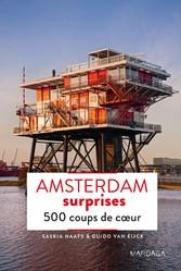Amsterdam surprises - 500 adresses insolites et coups de coeur pour découvrir la ville dAmsterdam !