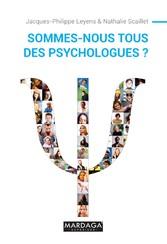 Sommes-nous tous des psychologues ? - Ouvrage d...