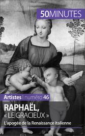 Raphaël, « le gracieux » - Lapogée de la Renais...