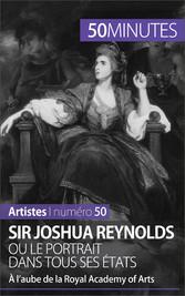 Sir Joshua Reynolds ou le portrait dans tous ses états - À laube de la Royal Academy of Arts