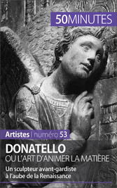 Donatello ou lart danimer la matière - Un sculp...