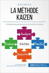 La méthode Kaizen - Améliorer ses performances de manière continue
