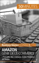 Amazon, génie de le-commerce - « Travailler dur...