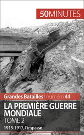 La Première Guerre mondiale. Tome 2 - 1915-1917...