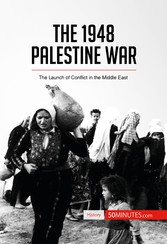 The 1948 Palestine War - The Launch of Conflict...