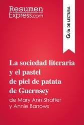 La sociedad literaria y el pastel de piel de patata de Guernsey de Mary Ann Shaffer y Annie Barrows (Guía de lectura) - Resumen y análisis completo