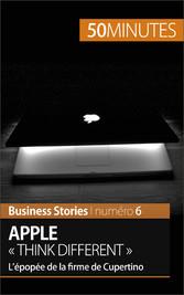 Apple « Think different » - Lépopée de la firme...