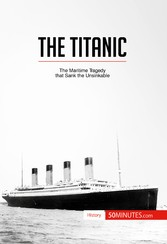 The Titanic - The maritime tragedy that sank th...