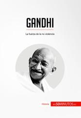 Gandhi - La fuerza de la no violencia