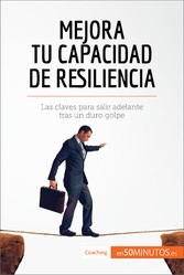 Mejora tu capacidad de resiliencia - Las claves...