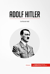 Adolf Hitler - La locura nazi