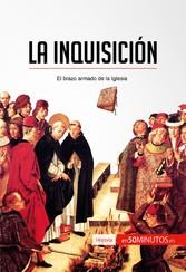 La Inquisición - El brazo armado de la Iglesia