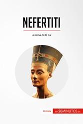 Nefertiti - La reina de la luz