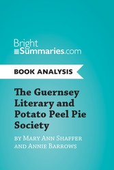 The Guernsey Literary and Potato Peel Pie Society by Mary Ann Shaffer and Annie Barrows (Book Analysis) - Complete Summary and Book Analysis