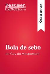 Bola de sebo de Guy de Maupassant (Guía de lectura) - Resumen y análisis completo